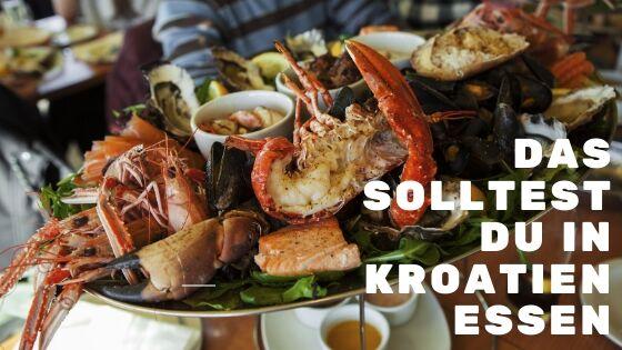 Gerichte die man in Kroatien essen sollte