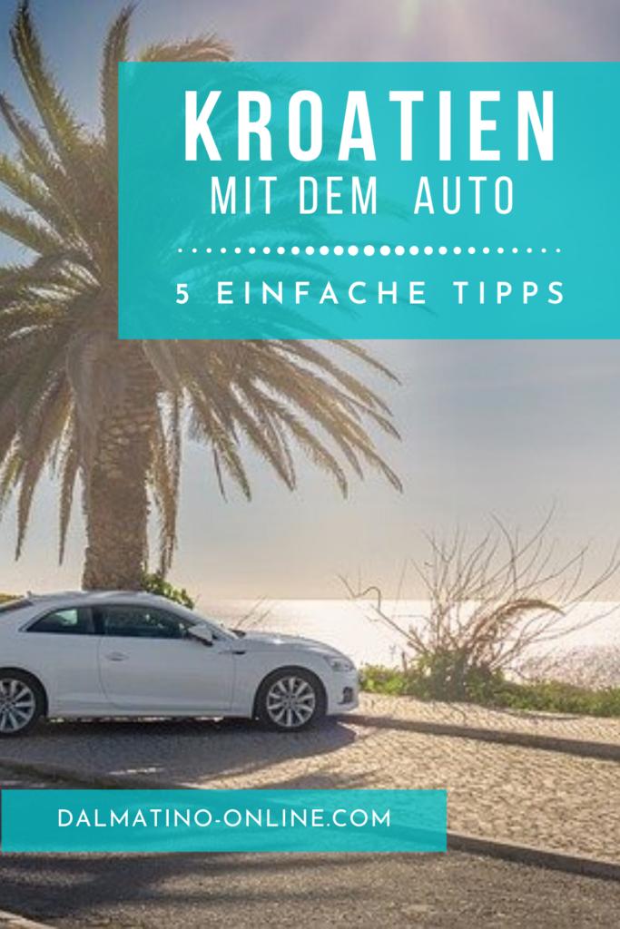 Mit dem Auto nach Kroatien - 5 Tipps 1